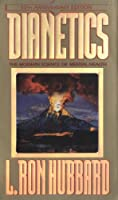 Dianetics; The Modern Science of Mental Health: A Handbook of Dianetic Therapy