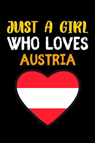 Just A Girl Who Loves Austria.: Austria Lover Journal Notebook, Halloween Notebook Gifts, Halloween Lover Gift, Blank Lined Notebook to Write In for Notes.