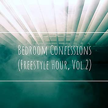 Bedroom Confessions (Freestyle Hour, Vol. 2)
