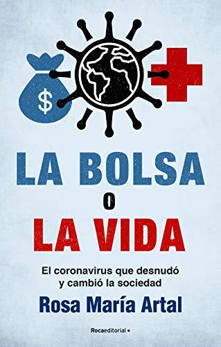 La bolsa o la vida: El coronavirus que desnudó y cambió a la sociedad (No Ficción) (Spanish Editi