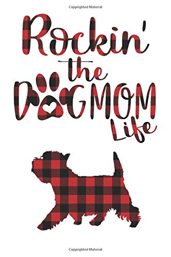 Rockin' the Dog Mom life Buffalo plaid West highland white terrier Dog Notebook: Great gift for Mom, Dogs Notebook Gift, West highland white terrier ... 110 Pages, 6x9, Soft Cover, Matte Finish