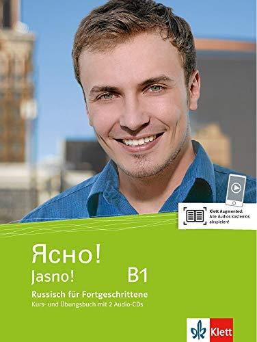 Jasno! B1: Russisch für Fortgeschrittene. Kurs- und Übungsbuch mit 2 Audio-CDs (Jasno!: Russisch für Anfänger und Fortgeschrittene)