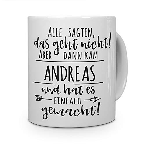 printplanet Tasse mit Namen Andreas - Motiv Alle sagten, das geht Nicht. - Namenstasse, Kaffeebecher, Mug, Becher, Kaffeetasse - Farbe Weiß