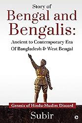 Story of Bengal and Bengalis: Ancient to Contemporary Era of Bangladesh & West Bengal : Genesis of Hindu-Muslim Discord