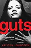 Image of Guts: The Endless Follies and Tiny Triumphs of a Giant Disaster