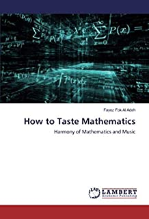 How to Taste Mathematics: Harmony of Mathematics and Music