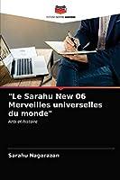 Le Sarahu New 06 Merveilles universelles du monde