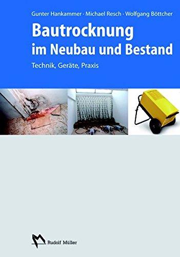 Bautrocknung im Neubau und Bestand: Technik, Geräte, Praxis