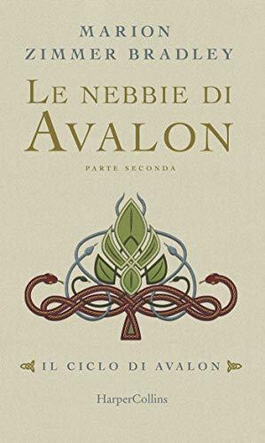 Le nebbie di Avalon - Parte 2 (Il ciclo di Avalon)