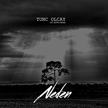 Neden (feat. Tunc Olcay)