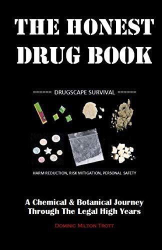 The Honest Drug Book: A Chemical & Botanical Journey Through The Legal High Years