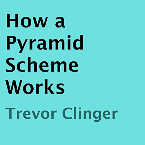 How a Pyramid Scheme Works audiobook cover art