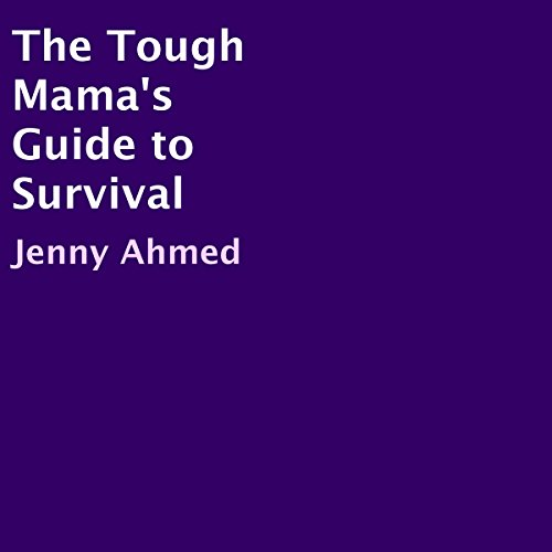 The Tough Mama's Guide to Survival cover art