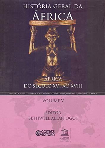 História geral da África - Volume 5: África do século XVI ao XVIII