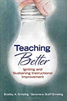 Teaching Better: Igniting and Sustaining Instructional Improvement 150633346X Book Cover