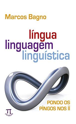 Língua, Linguagem, Linguística. Pondo os Pingos Nos - Volume II