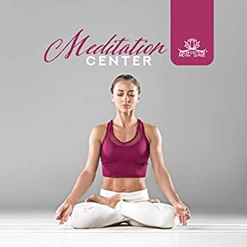 Meditation Center (Best Meditation Music for Relaxation, Stress Free and Health)
