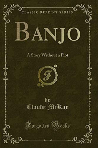 Banjo: A Story Without a Plot (Classic Reprint) (English...