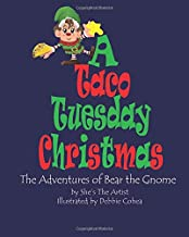 A Taco Tuesday Christmas: The Adventures of Gnome the Bear