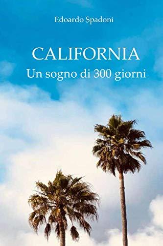 California Un Sogno di 300 Giorni