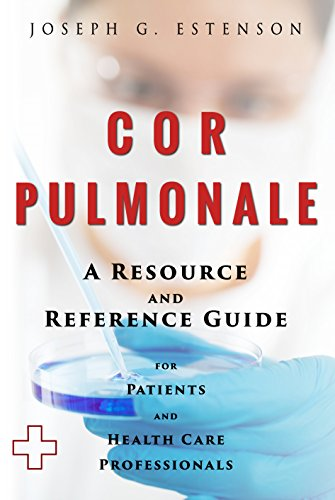Cor Pulmonale - A Reference Guide (BONUS DOWNLOADS) (The Hill Resource and Reference Guide Book 131) (English Edition)