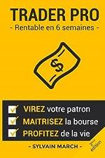 Trader Pro - Rentable en 6 semaines de Sylvain March