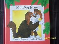 My Dog Jessie (Animal Friends) 0812062124 Book Cover