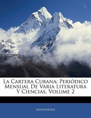 La Cartera Cubana: Periódico Mensual De Varia Literatura Y Ciencias, Volume 2