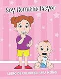 Soy Hermana Mayor Libro de colorear para niñas: hermana mayor regalo