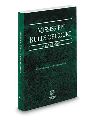 Compare Textbook Prices for Mississippi Rules of Court - State, 2019 ed. Vol. I, Mississippi Court Rules  ISBN 9781539205272 by Thomson Reuters Editorial Staff