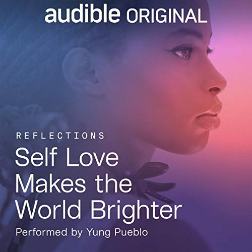 Self Love Makes the World Brighter Audiobook By Yung Pueblo cover art
