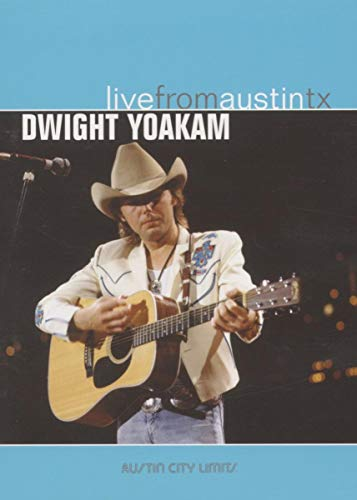 Dwight Yoakam - Live From Austin Tx