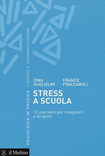 Stress a scuola. 12 interventi per insegnanti e dirigenti