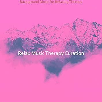 Background Music for Relaxing Therapy