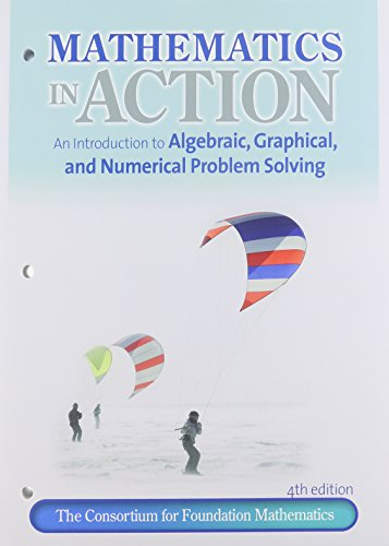 Mathematics in Action: An Introduction to Algebraic, Graphical, and Numerical Problem Solving, MyMathLab, and Worksheets