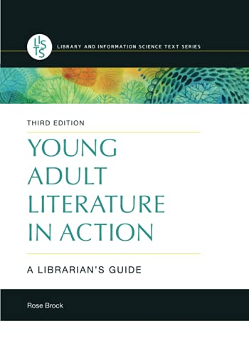 Compare Textbook Prices for Young Adult Literature in Action: A Librarian's Guide Library and Information Science Text 3 Edition ISBN 9781440866937 by Brock, Rose