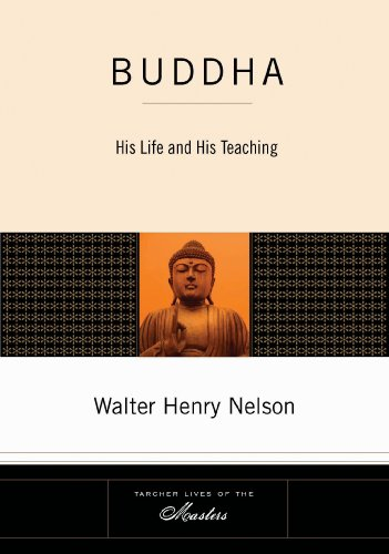 Buddha: His Life and His Teaching (Tarcher Lives of the Masters)
