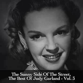 The Sunny Side of the Street, The Best of Judy Garland - Vol. 3