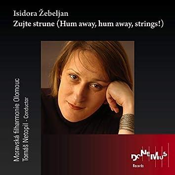 Zujte strune (Hum away, hum away, strings!)