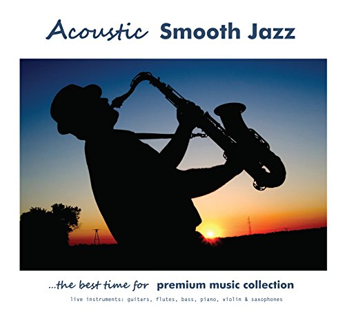 Acoustic Smooth Jazz - The best time for Acoustic Premium Collection (GEMAfreie Musik)