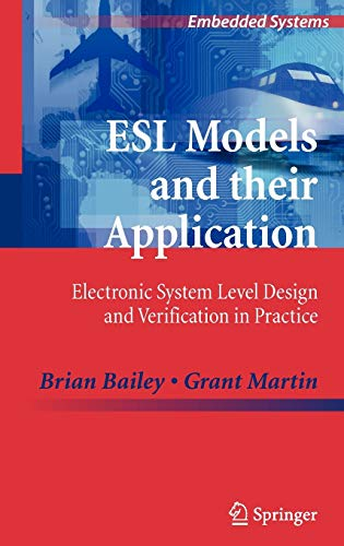 ESL Models and their Application: Electronic System Level Design and Verification in Practice (Embedded Systems)