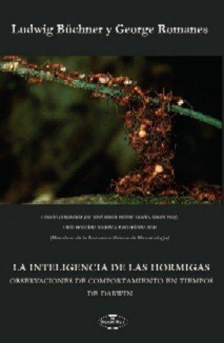 La inteligencia de las hormigas : observaciones de comportamiento en tiempos de Darwin