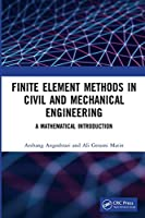 Finite Element Methods in Civil and Mechanical Engineering: A Mathematical Introduction