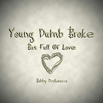 Young Dumb Broke (But Full of Love)