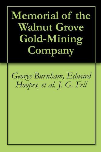 Memorial of the Walnut Grove Gold-Mining Company