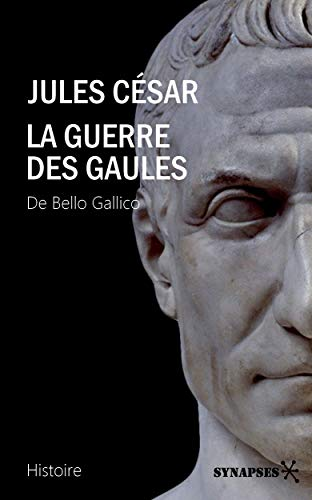 La Guerre des Gaules: De Bello Gallico