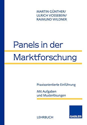 Panels in der Marktforschung: Praxisorientierte Einführung. Mit Aufgaben und Musterlösungen