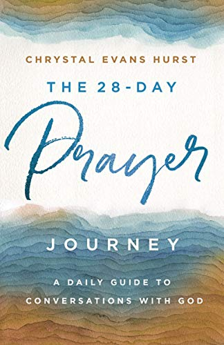 The 28-Day Prayer Journey: A Daily Guide to Conversations with God