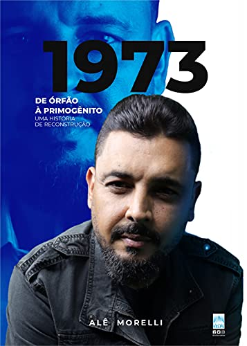 1973: de Órfão a Primogênito: Uma História de Reconstrução