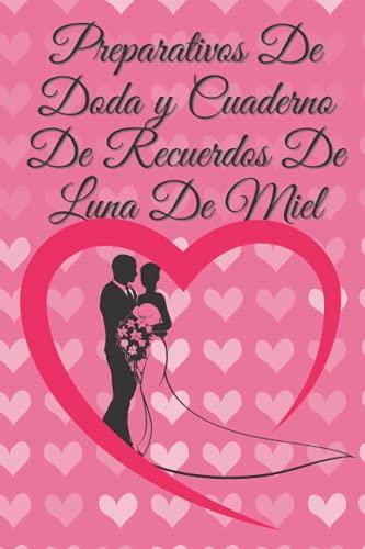 Cuaderno De Recuerdos De Bodas Y Luna De Miel: Un Cuaderno /...